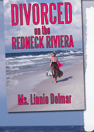 Divorced on the Redneck Riviera by Ms. Linnie Delmar